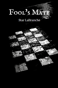 Fool's Mate by Star LaBranche (Available on Amazon)
